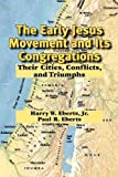 img - for The Early Jesus Movement and Its Congregations: Their Cities, Conflicts, and Triumphs book / textbook / text book