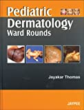 Pediatric dermatology ward rounds by Thomas, Thomas, 8184480148