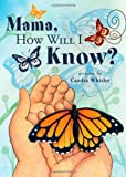 Mama, How Will I Know?, Candra Whitler, 1615663487