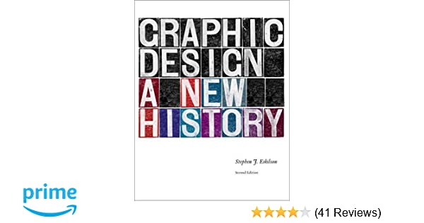 Graphic design a new history stephen j eskilson 0884898151897 graphic design a new history stephen j eskilson 0884898151897 amazon books fandeluxe Gallery