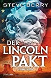 Der Lincoln-Pakt: Thriller (Die Cotton Malone-Romane, Band 12)
