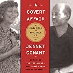 A Covert Affair: Julia Child and Paul Child in the OSS   Jennet Conant