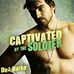 Captivated by the Soldier: BWWM Interracial Romance | Dez Burke