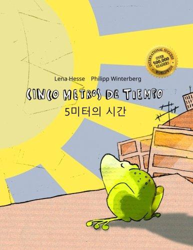 Cinco metros de tiempo/5 miteoui sigan: Libro infantil ilustrado español-coreano (Edición bilingüe) (Spanish and Korean Edition) by CreateSpace Independent Publishing Platform