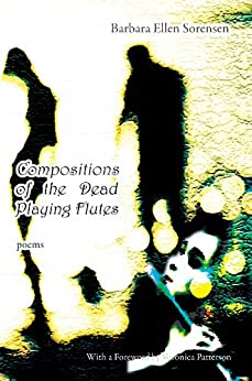 Compositions of the Dead Playing Flutes - Poems (English Edition) de [Sorensen, Barbara Ellen]