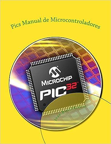 Pics Manual de Microcontroladores: manual de