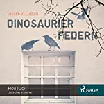 Dinosaurierfedern | Sissel-Jo Gazan