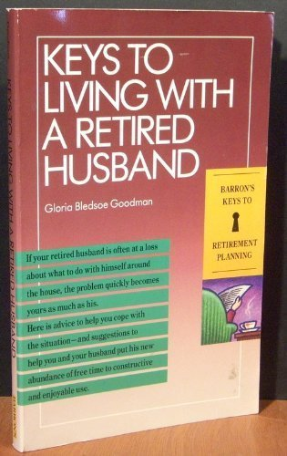 Keys to Living With a Retired Husband (Barron's Keys to Retirement Planning)
