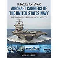 Aircraft Carriers of the United States Navy (Images of War) (English Edition)