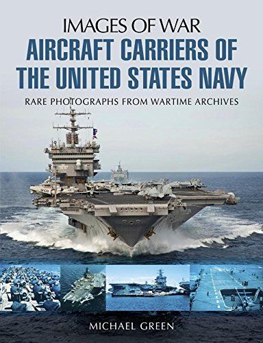 Aircraft Carriers of the United States Navy (Images of War) (English Edition) por [Green, Michael]