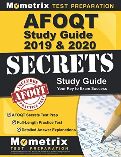 AFOQT Study Guide 2019-2020: AFOQT Secrets Test Prep, Full-Length Practice Test, Detailed Answer Explanations: (Updated to Cover the NEW Form T Outline) by Mometrix Media LLC
