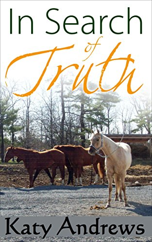In Search of Truth (Alistar Guest Ranch Book 1) by [Andrews, Katy]
