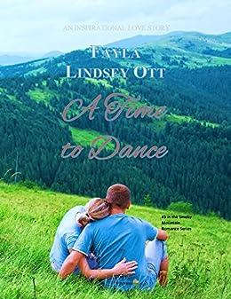 A Time to Dance: (#3 Smoky Mountain Romance novella series) by [Ott, Fayla Lindsey]