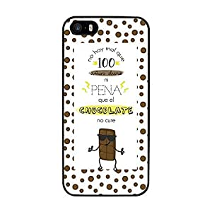 Funda carcasa TPU Gel para Apple iPhone SE frase no hay mal que 100 años dure ni pena que el chocolate no cure borde negro