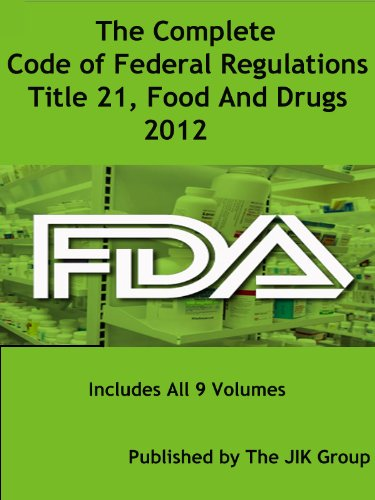 The Complete Code of Federal Regulations, Title 21, Food And Drugs, FDA Regulations, 2016 (Us Code Of Federal Regulations Title 21)