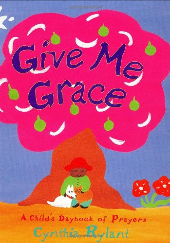 Give Me Grace: A Child's Daybook of Prayers (Classic Board Book) PDF