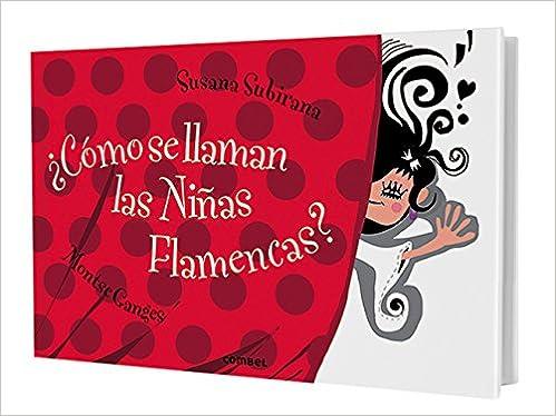 ¿cómo Se Llaman Las Niñas Flamencas? por Montse Ganges