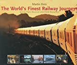 The World's Finest Railway Journeys, Martin Kers and Hans Bouman, 9058977595