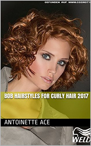 Bob Hairstyles For Curly Hair 2017 Kindle Edition By Antoinette