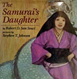 The Samurai's Daughter, Robert D. San Souci, 0803711352