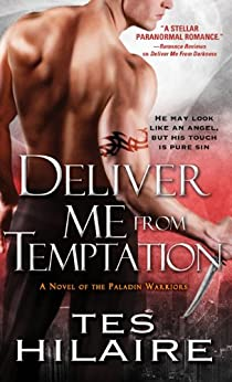 Deliver Me from Temptation: A Novel of the Paladin Warriors by [Hilaire, Tes]