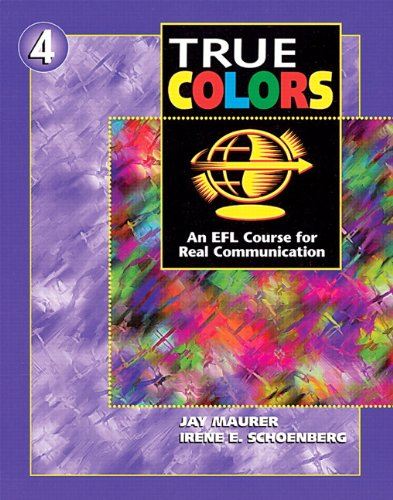 True Colors: An EFL Course for Real Communication (Level 4 Student Book)
