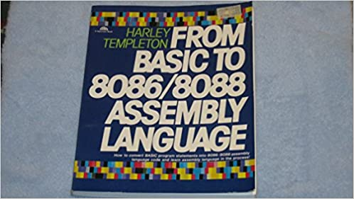 From Basic to 8086/8088 Assembly Language: Harley M