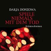 Spiele niemals mit dem Tod (Tanja ermittelt 2)   Darja Donzowa