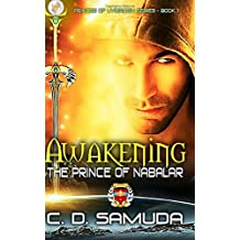 Awakening: The Prince Of Nabalar (The Princes Of Uvieroein) (Volume 1)