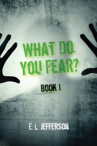 What Do You Fear? Book 1