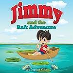 Jimmy and the Raft Adventure |  Jupiter Kids