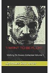"""I WANT TO BE FLOKI"" (Walking On Dawes Collection) Paperback"