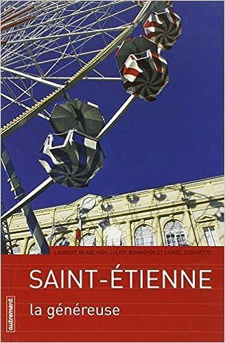 En ligne téléchargement Saint-Etienne : La généreuse pdf epub