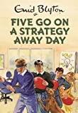 img - for Five Go On A Strategy Away Day book / textbook / text book