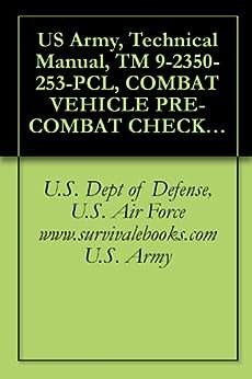 Amazon Com Us Army Technical Manual Tm 9 2350 253 Pcl