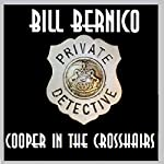 Cooper in the Crosshairs: Three Short Cooper Stories | Bill Bernico