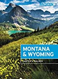 Moon Montana & Wyoming: With Yellowstone and Glacier National Parks (Travel Guide)