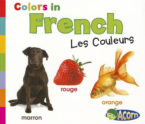 Colors in French: Les Couleurs (World Languages - Colors) (Multilingual Edition)