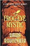 Frog-Eye Mystic, Dawn Rouncville, 1435738640
