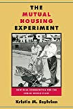 img - for The Mutual Housing Experiment: New Deal Communities for the Urban Middle Class (Urban Life, Landscape and Policy) book / textbook / text book