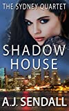 Shadow House (The Sydney Quartet Book 4)