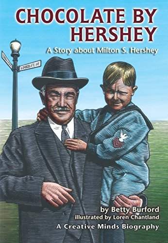 Chocolate by Hershey: A Story About Milton S. Hershey (A Carolrhoda Creative Minds Book) (Rise and Shine)