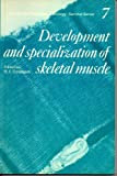 The Development and Specialisation of Skeletal Muscle, , 0521299071