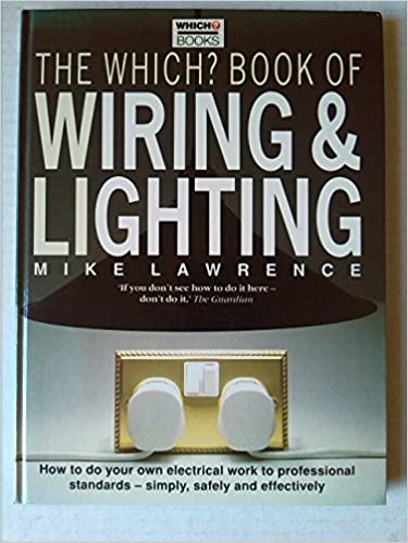Peachy The Which Book Of Wiring And Lighting Amazon Co Uk Mike Lawrence Wiring Database Gramgelartorg
