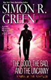 """The Good, the Bad, and the Uncanny (Nightside)"" av Simon R. Green"