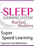 Super Speed Learning, Focus Hypnosis (The Sleep Learning System with Rachael Meddows)