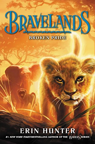 Bravelands #1: Broken Pride - Animal Pride Series