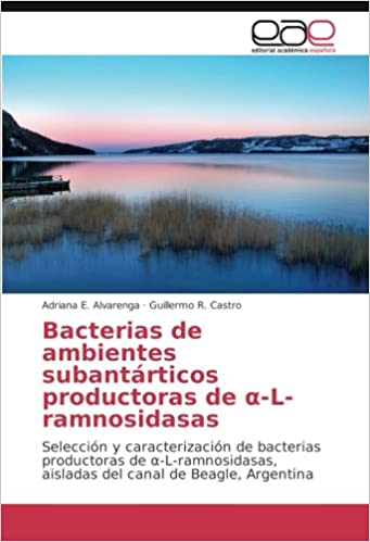 Bacterias de ambientes subantárticos productoras de α-L ...