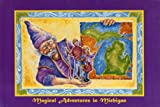 Magical Adventures in Michigan, Leigh A. Arrathroon, 1893047105