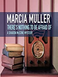 There's Nothing to Be Afraid Of (A Sharon McCone Mystery Book 6)